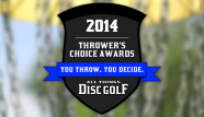 2014 Thrower's Choice Awards: The Finals