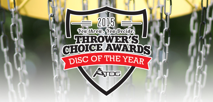 2015 Thrower's Choice Awards - Disc of the Year