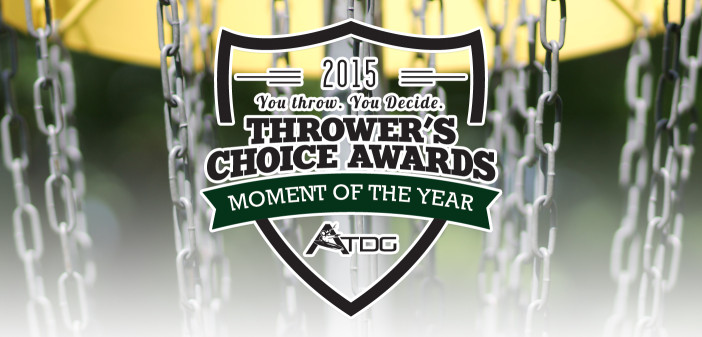2015 Thrower's Choice Awards - Moment of the Year